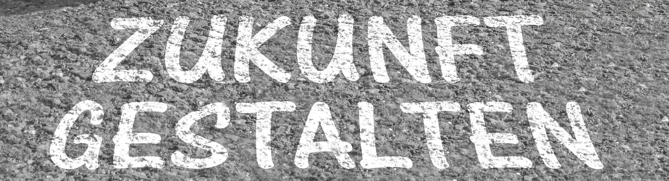 """Straße, auf der geschrieben steht: """"Zukunfts gestalten"""""""